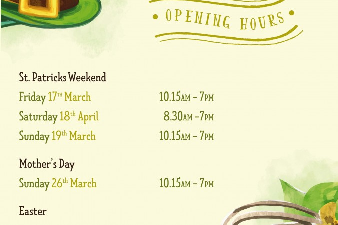 St. Patricks Day and Easter Opening Hours