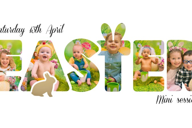 EASTER MINI SESSIONS – 13th April 2019