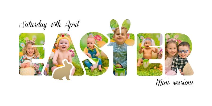 EASTER MINI SESSIONS – 13th April 2019