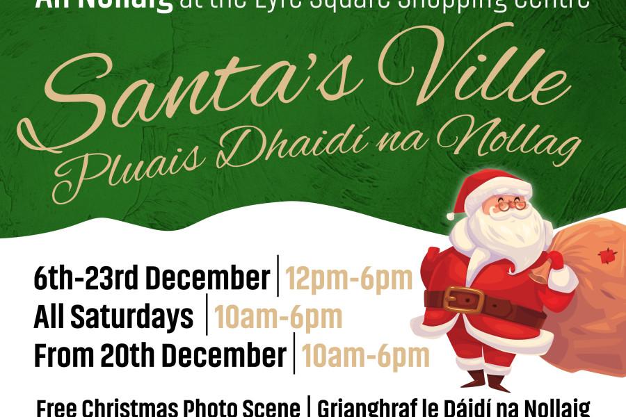 Santa Ville 6th December – 23rd December